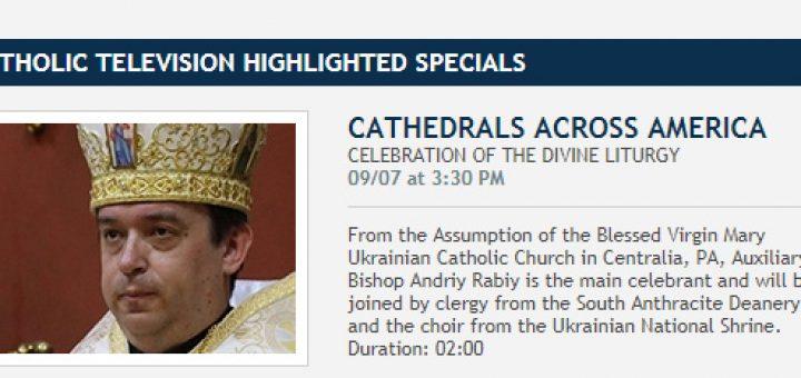 EWTN FRIDAY, SEPTEMBER 7, 2018 AT 3:30 PM ET  – Ukrainian Catholic